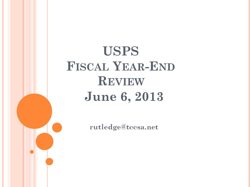 USPS F ISCAL Y EAR -E ND R EVIEW June 6, 2013 rutledge@tccsa.net