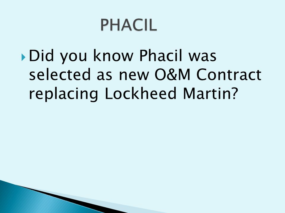 Did you know Phacil was selected as new O&M Contract replacing Lockheed Martin?