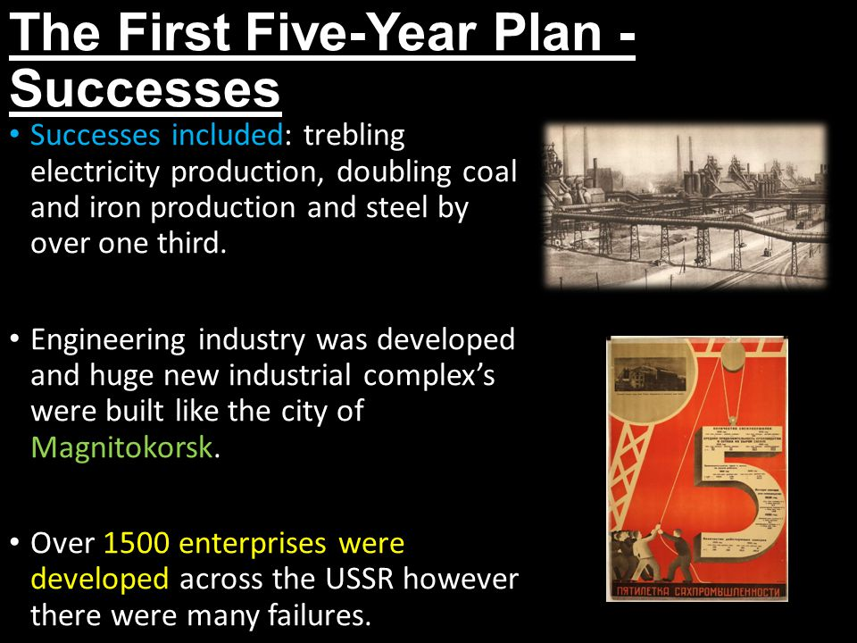 The First Five-Year Plan - Failures Many resources were diverted to heavy industry, meaning that consumer industries like clothing suffered from a lack of development.
