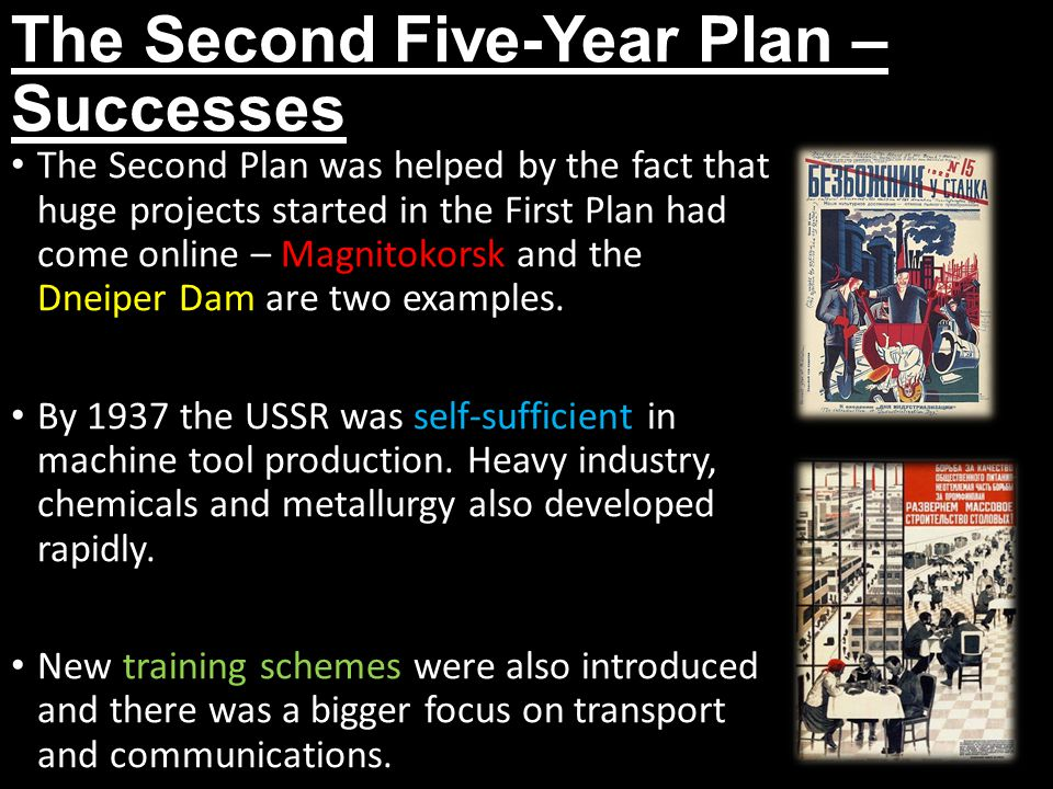 The Second Five-Year Plan – Successes The Second Plan was helped by the fact that huge projects started in the First Plan had come online – Magnitokor