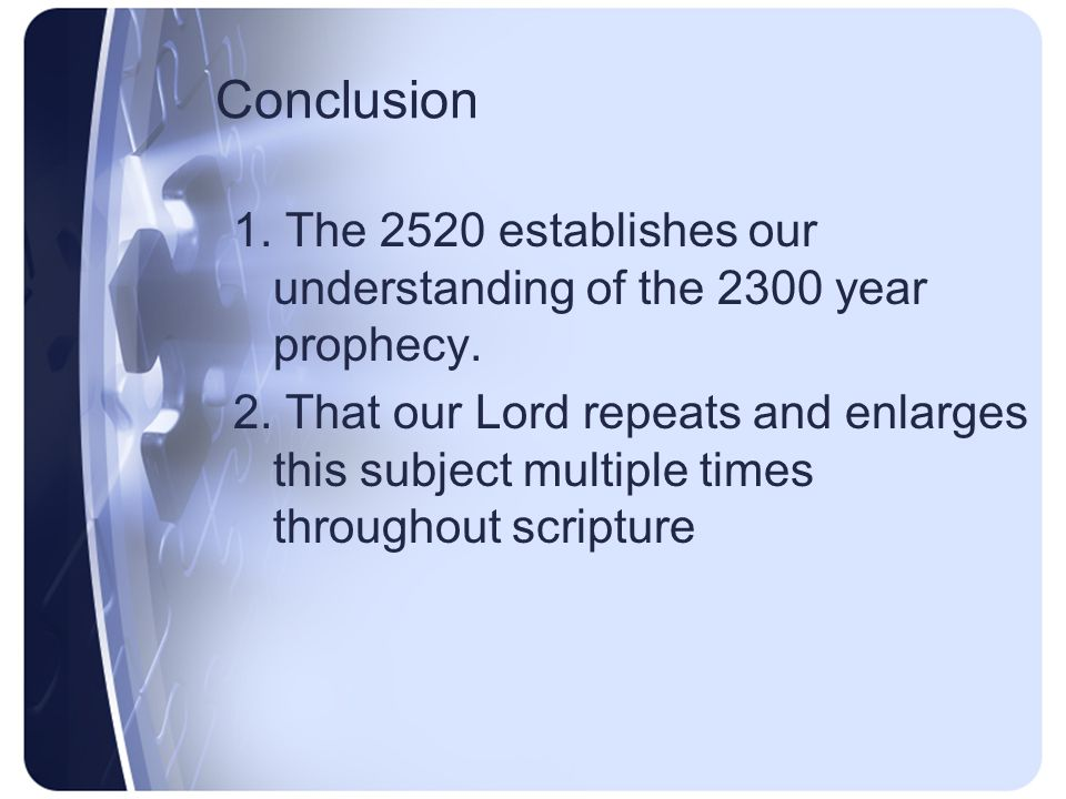 Conclusion 2520 Year Prophecy 2008 Prophecy School Ozark