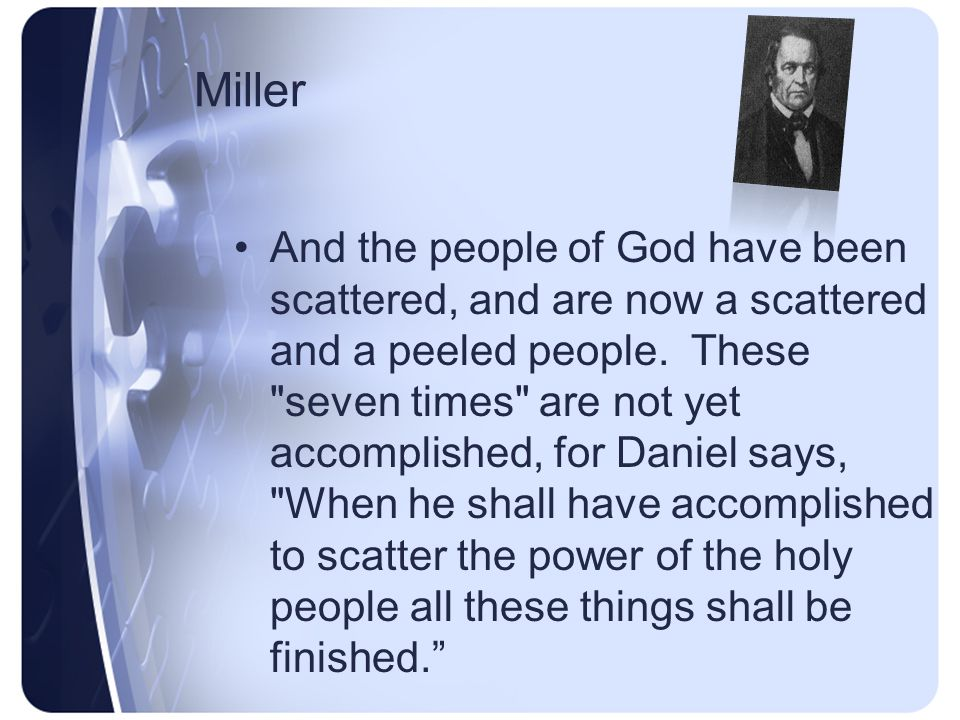 Miller Moses prophecy of the scattering of the people of God among all nations seven times; see Lev.xxvi.14-46.
