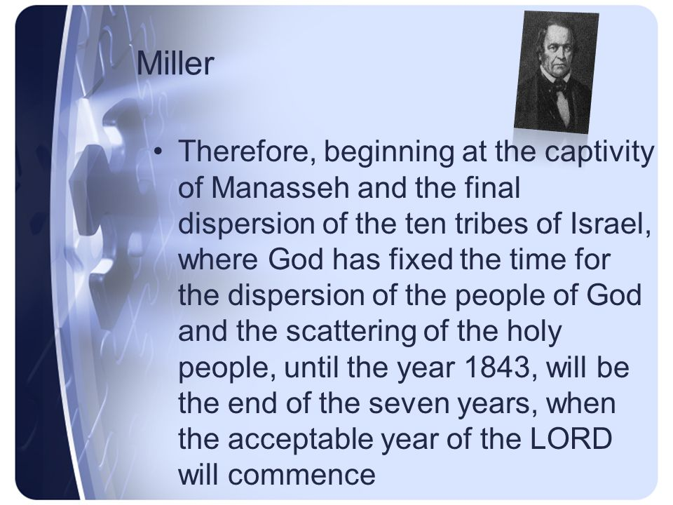Miller But the completion of her slavery to the kingdoms of the earth, is reserved for another period.