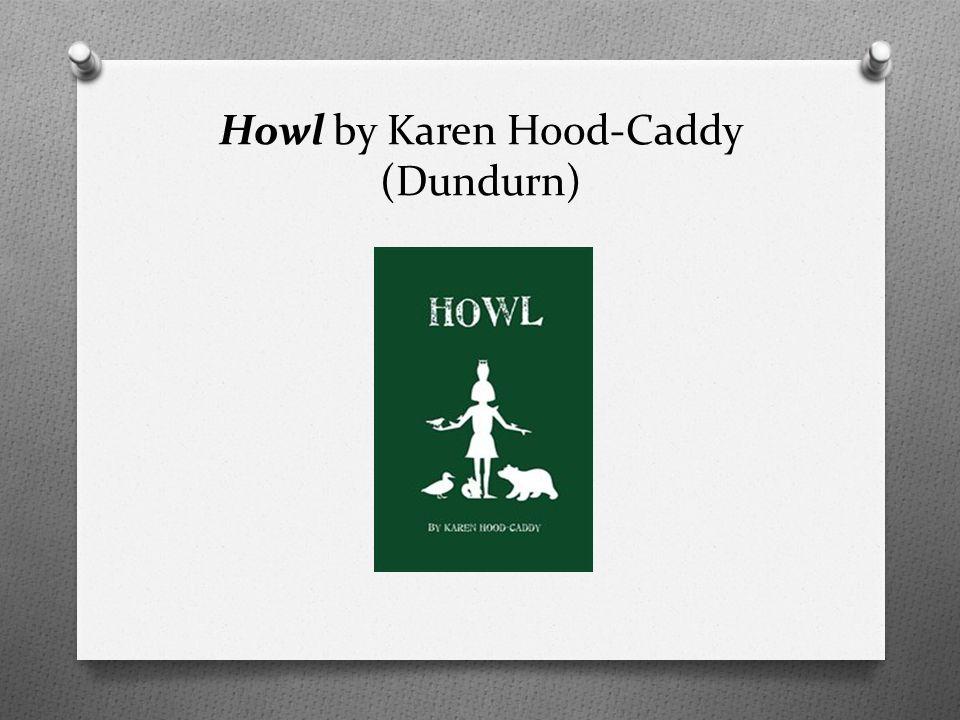 Howl by Karen HoodCaddy (Dundurn)
