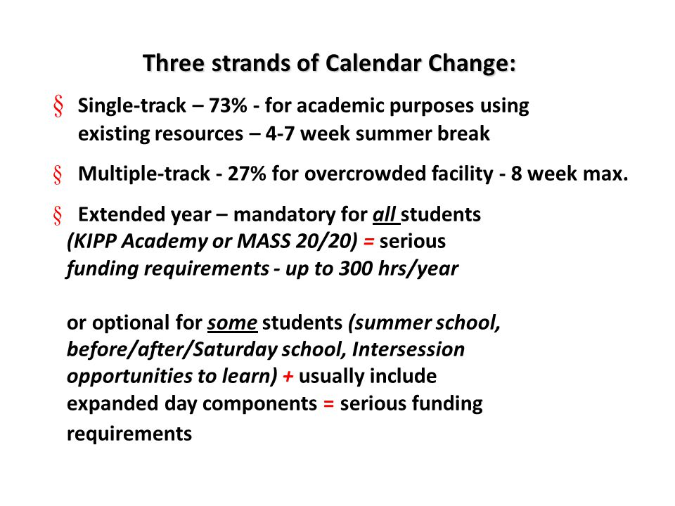 § Single-track – 73% - for academic purposes using existing resources – 4-7 week summer break § Multiple-track - 27% for overcrowded facility - 8 week