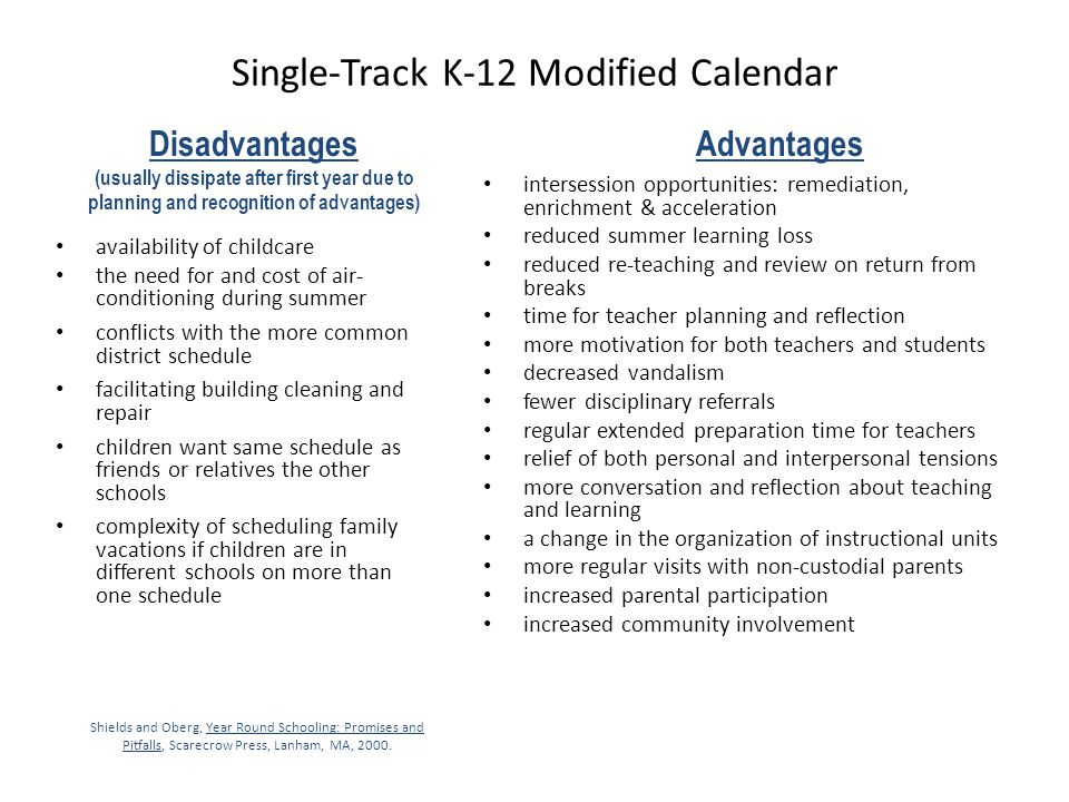 Single-Track K-12 Modified Calendar availability of childcare the need for and cost of air- conditioning during summer conflicts with the more common