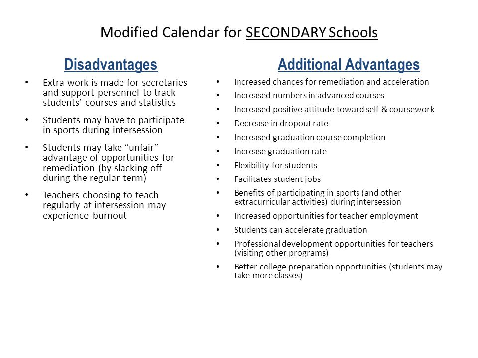 Modified Calendar for SECONDARY Schools Extra work is made for secretaries and support personnel to track students courses and statistics Students may
