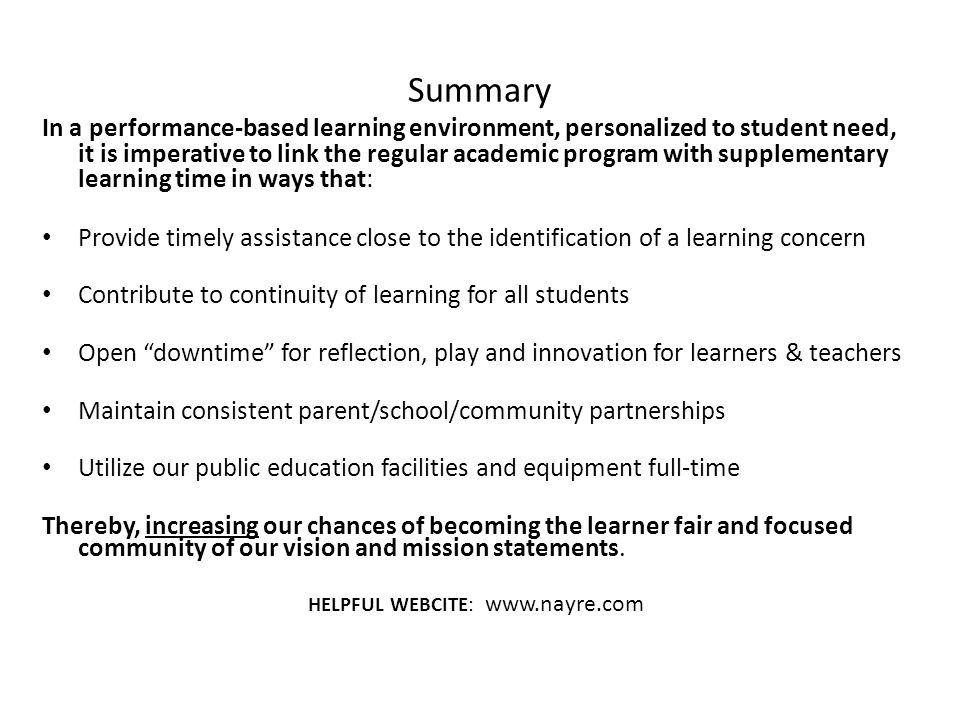 Summary In a performance-based learning environment, personalized to student need, it is imperative to link the regular academic program with suppleme