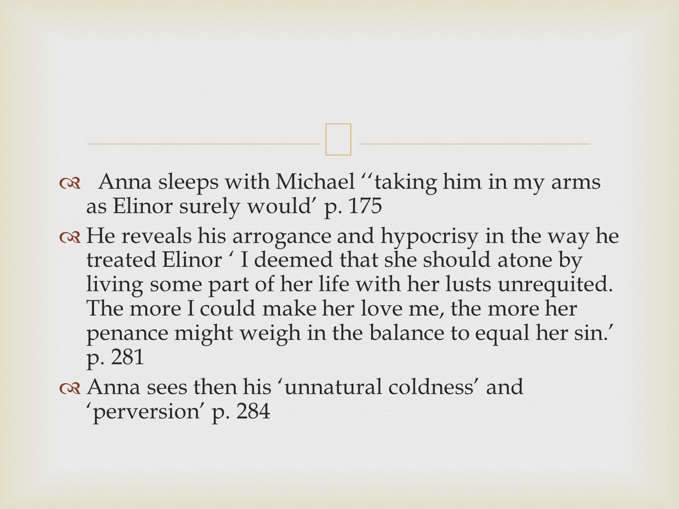 Anna sleeps with Michael taking him in my arms as Elinor surely would p.