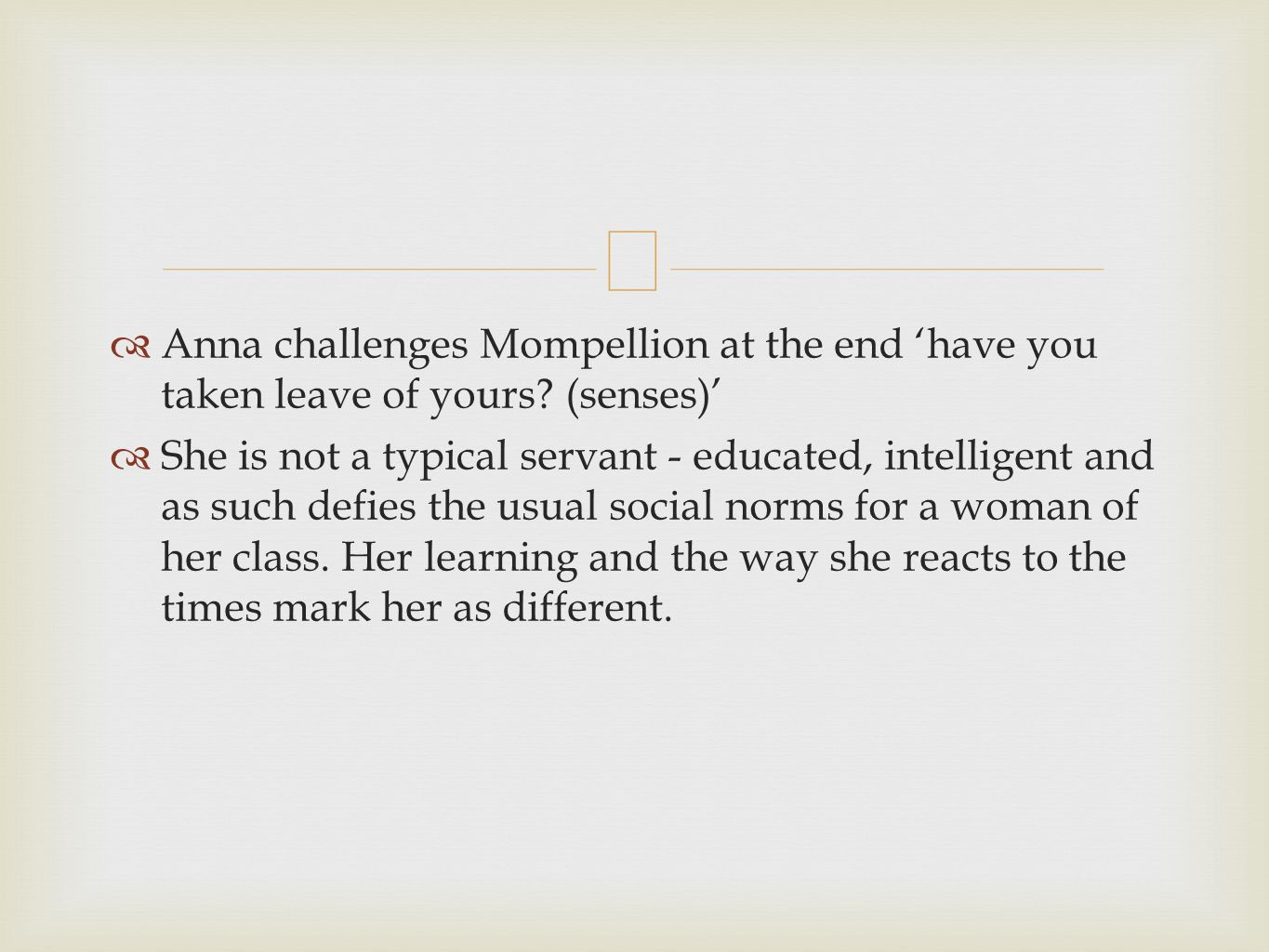 Anna challenges Mompellion at the end have you taken leave of yours.