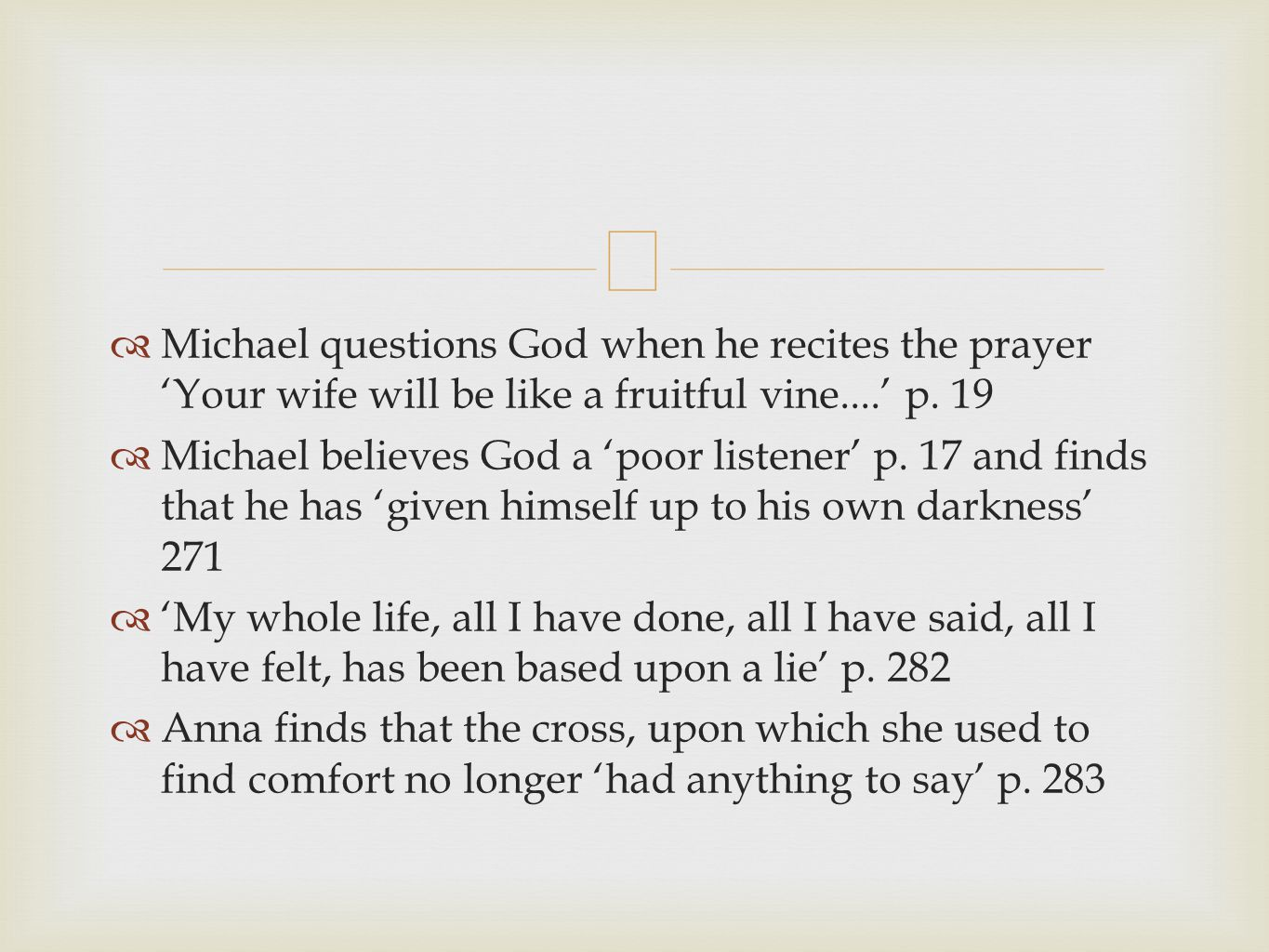 Michael questions God when he recites the prayer Your wife will be like a fruitful vine....