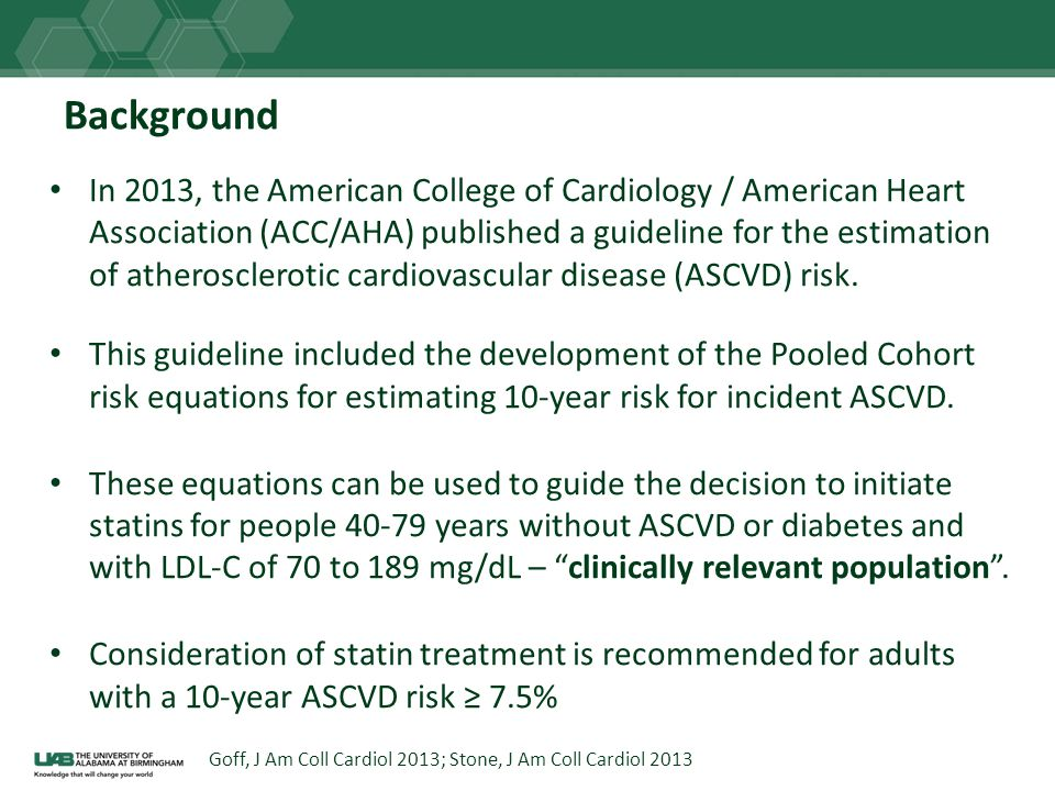 Background In 2013, the American College of Cardiology / American Heart Association (ACC/AHA) published a guideline for the estimation of atherosclero