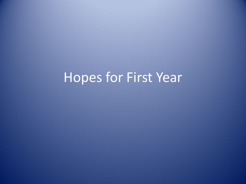 Hopes for First Year