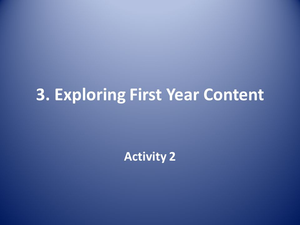 3. Exploring First Year Content Activity 2