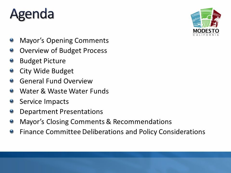 Mayors Opening Comments Overview of Budget Process Budget Picture City Wide Budget General Fund Overview Water & Waste Water Funds Service Impacts Dep