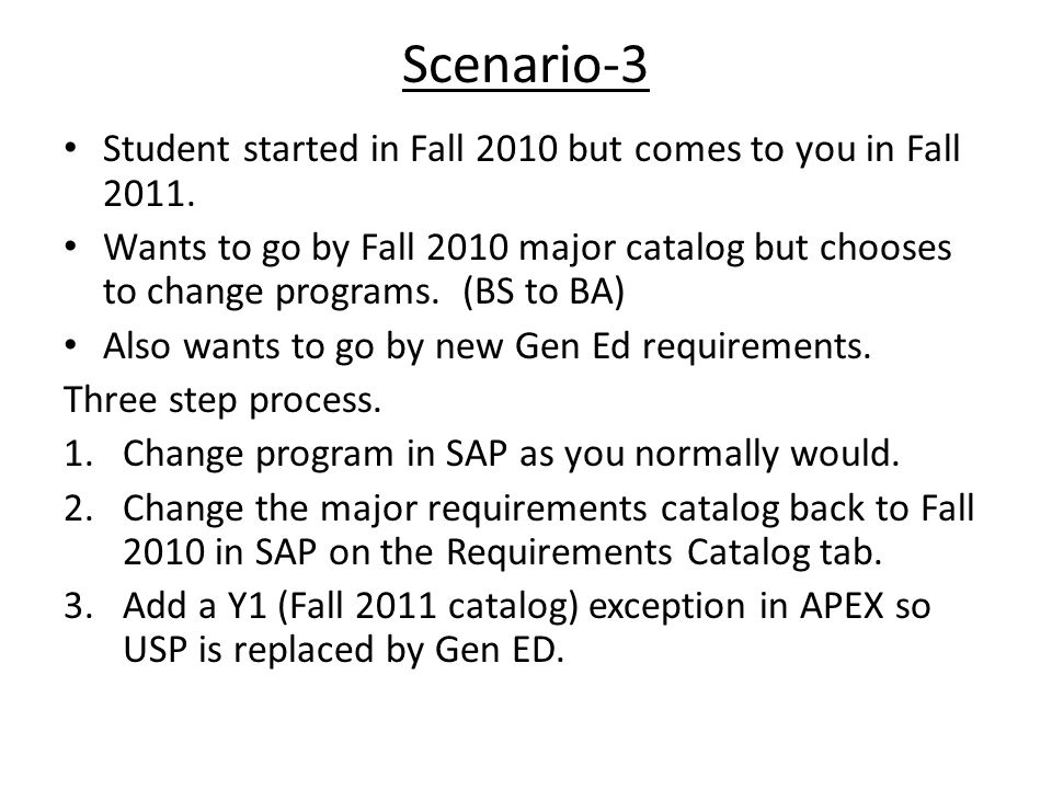 Scenario-3 Student started in Fall 2010 but comes to you in Fall 2011.