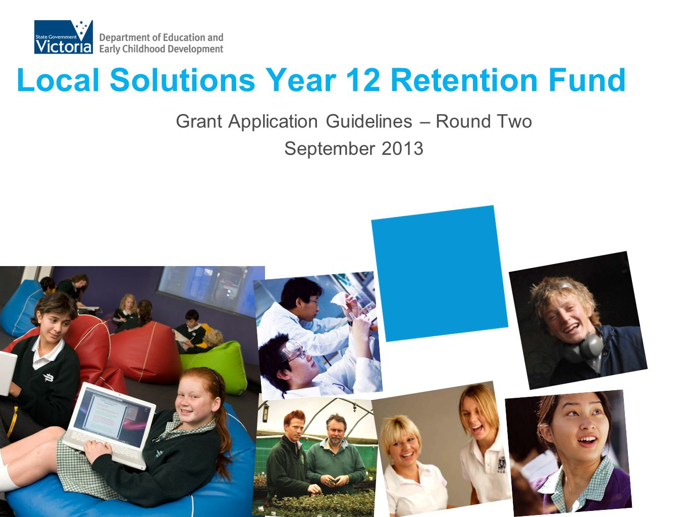 Local Solutions Year 12 Retention Fund Grant Application Guidelines – Round Two September 2013