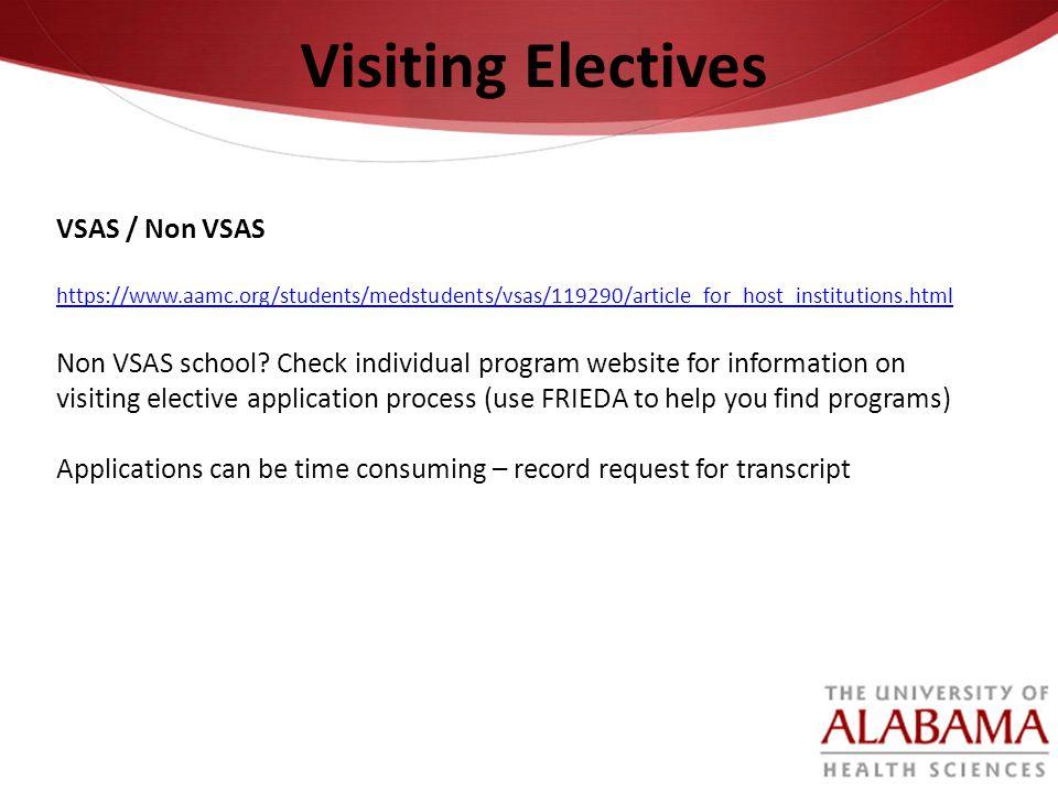 VSAS / Non VSAS https://www.aamc.org/students/medstudents/vsas/119290/article_for_host_institutions.html Non VSAS school? Check individual program web
