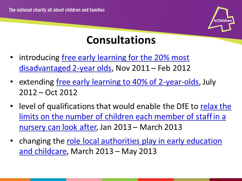 Consultations introducing free early learning for the 20% most disadvantaged 2-year olds, Nov 2011 – Feb 2012free early learning for the 20% most disa