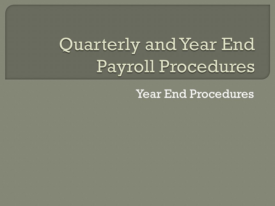 Year End Procedures