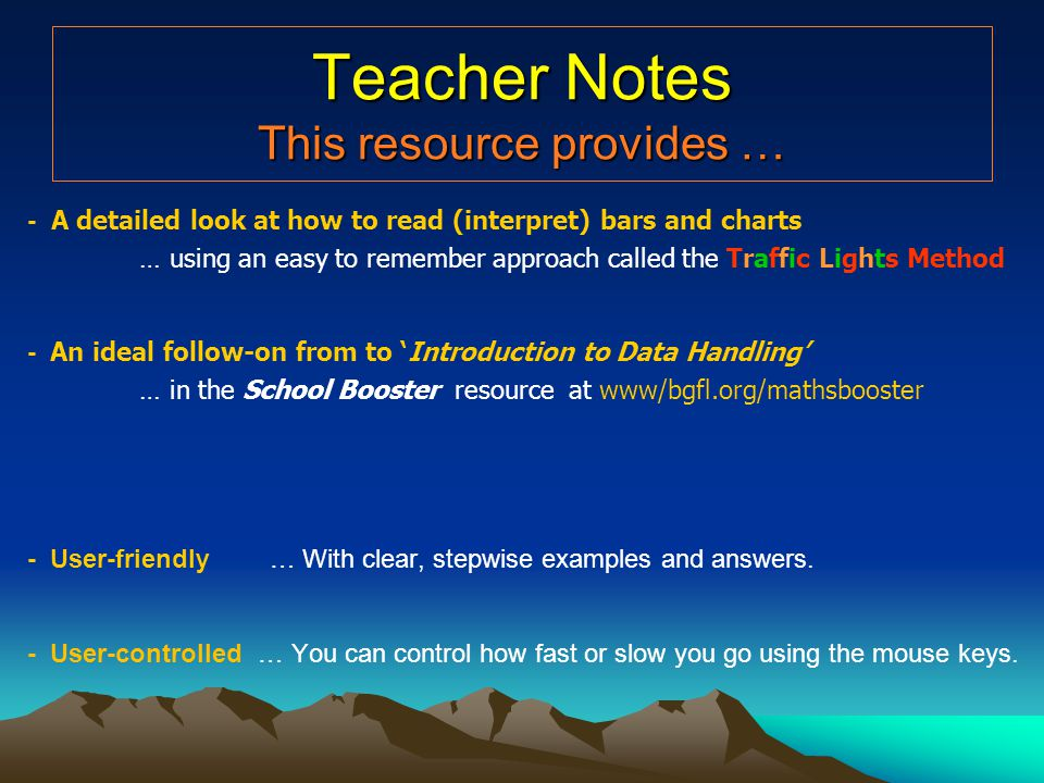 Teacher Notes This resource provides … - A detailed look at how to read (interpret) bars and charts … using an easy to remember approach called the Tr