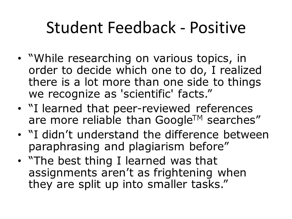 Student Feedback - Positive While researching on various topics, in order to decide which one to do, I realized there is a lot more than one side to t
