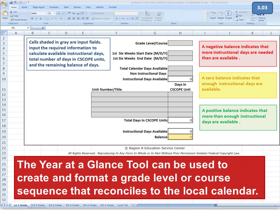 ©TESCCC, is a TESCCC Partner The Year at a Glance Tool can be used to create and format a grade level or course sequence that reconciles to the local