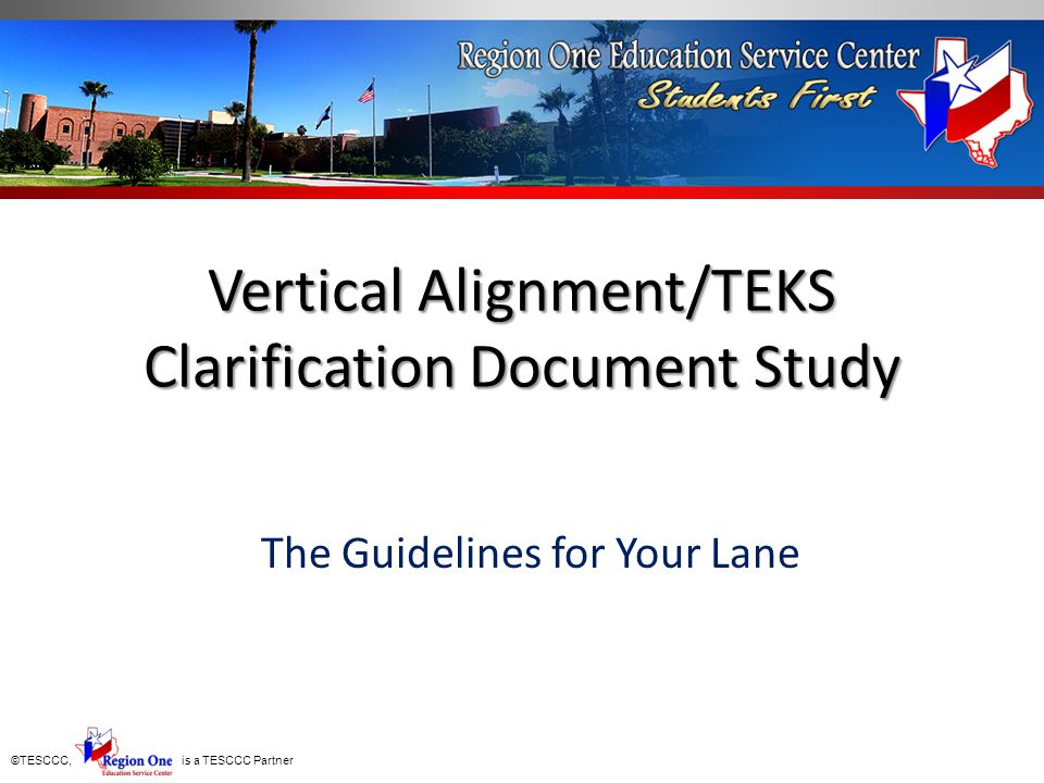 Vertical Alignment/TEKS Clarification Document Study The Guidelines for Your Lane