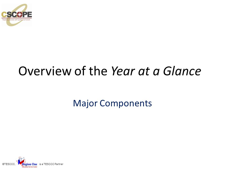 ©TESCCC, is a TESCCC Partner Overview of the Year at a Glance Major Components