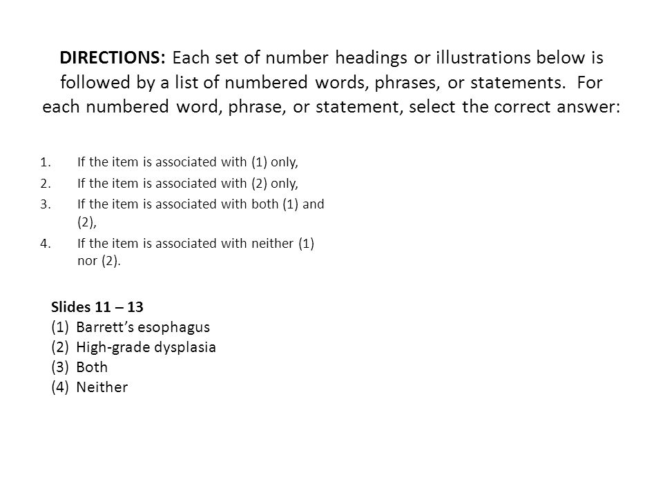 DIRECTIONS: Each set of number headings or illustrations below is followed by a list of numbered words, phrases, or statements. For each numbered word