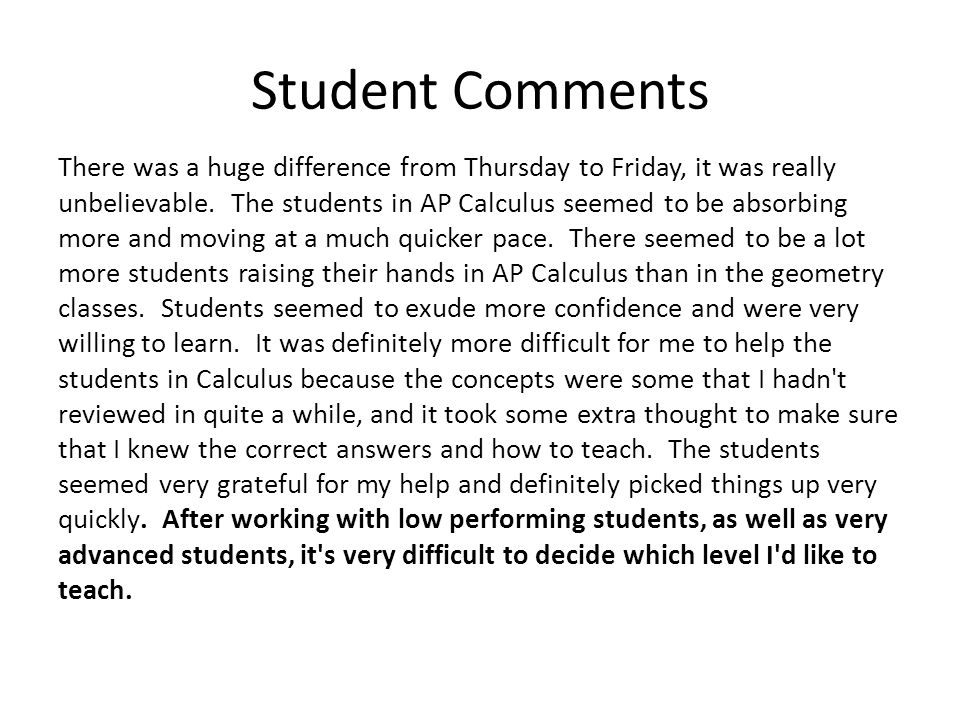 Student Comments There was a huge difference from Thursday to Friday, it was really unbelievable.