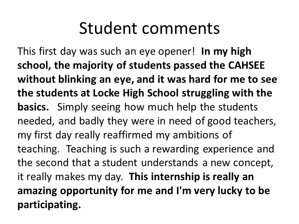 Student comments This first day was such an eye opener.