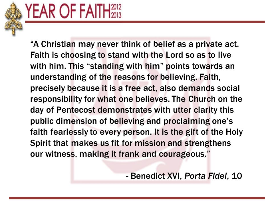 A Christian may never think of belief as a private act.