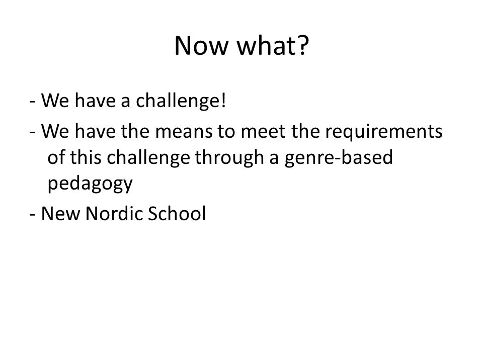 Now what. - We have a challenge.