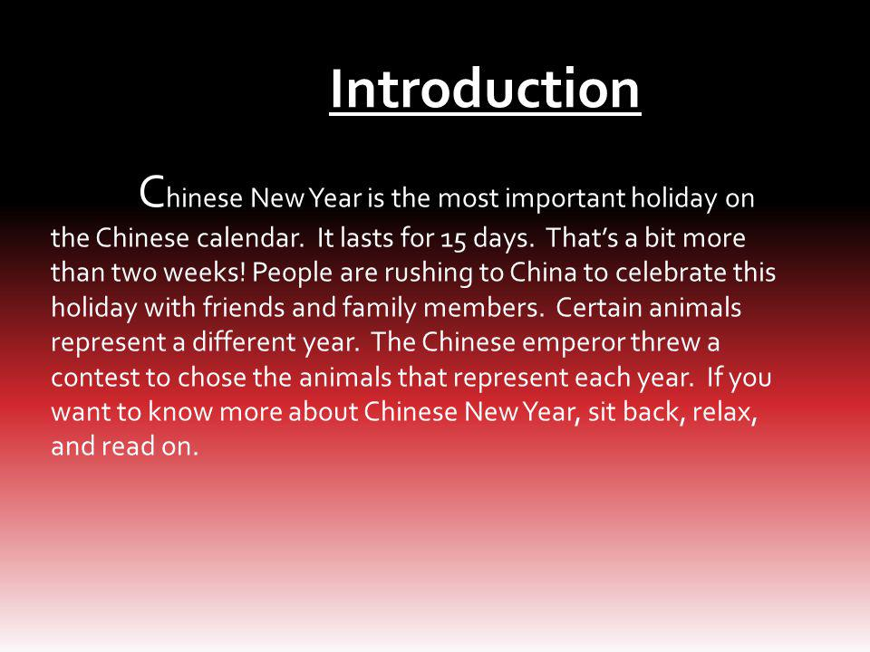 Why we Celebrate Chinese New Year C hinese New Year has been celebrated for many years.