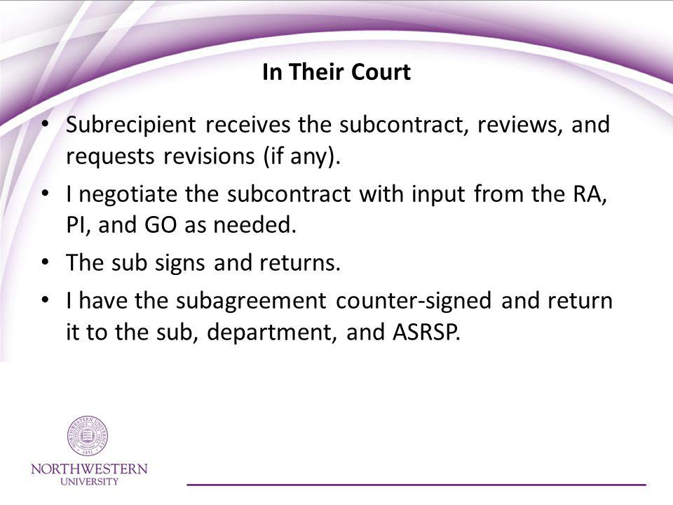 In Their Court Subrecipient receives the subcontract, reviews, and requests revisions (if any).