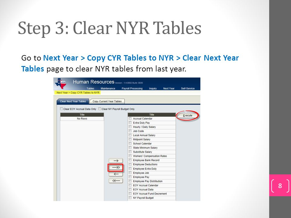 Step 8: Deduction Code Table Go to Tables > Tax/Deductions > Deduction Cd page to update the Deduction Codes as needed.