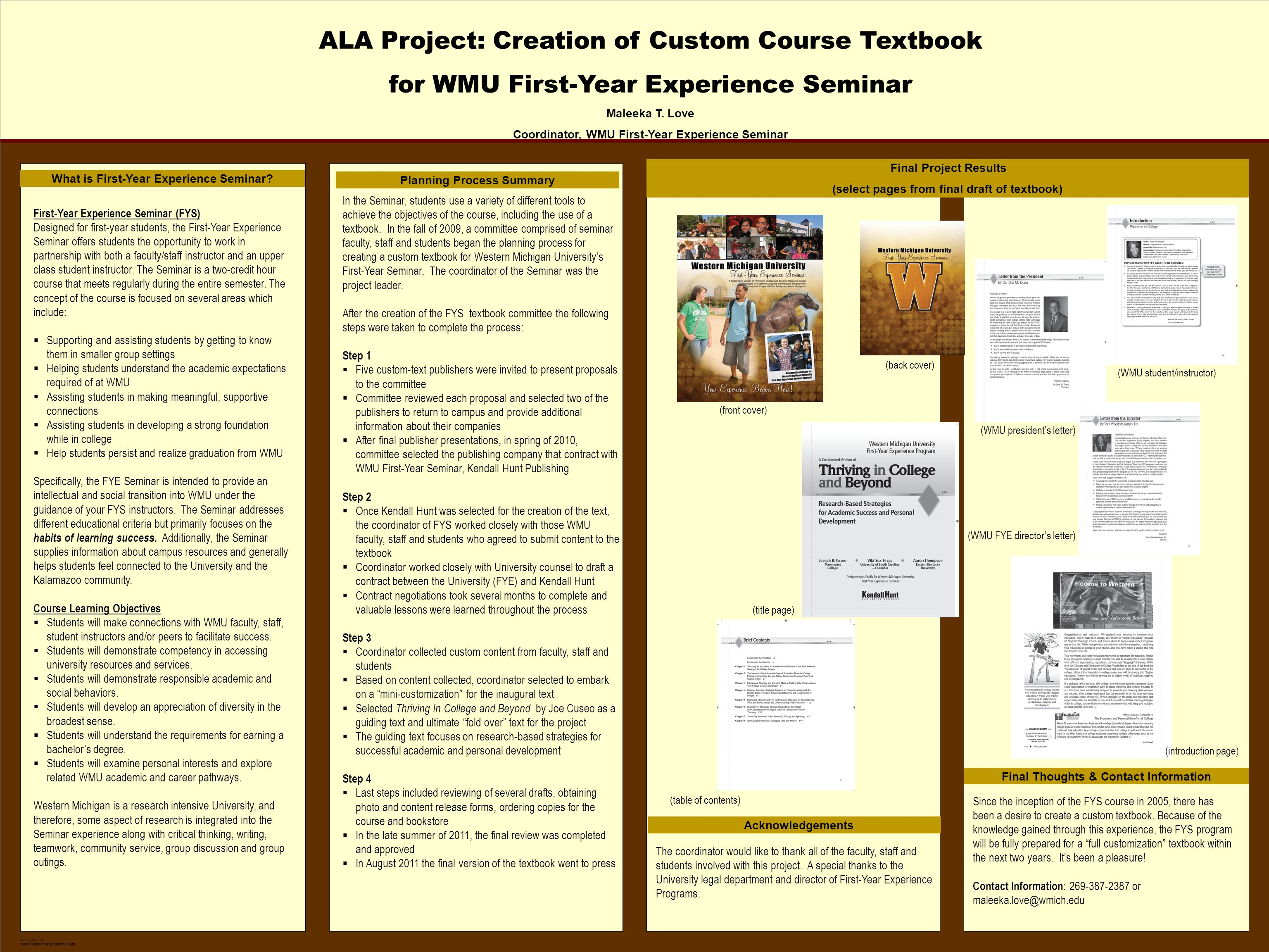 TEMPLATE DESIGN © 2008 www.PosterPresentations.com ALA Project: Creation of Custom Course Textbook for WMU First-Year Experience Seminar Maleeka T. Lo
