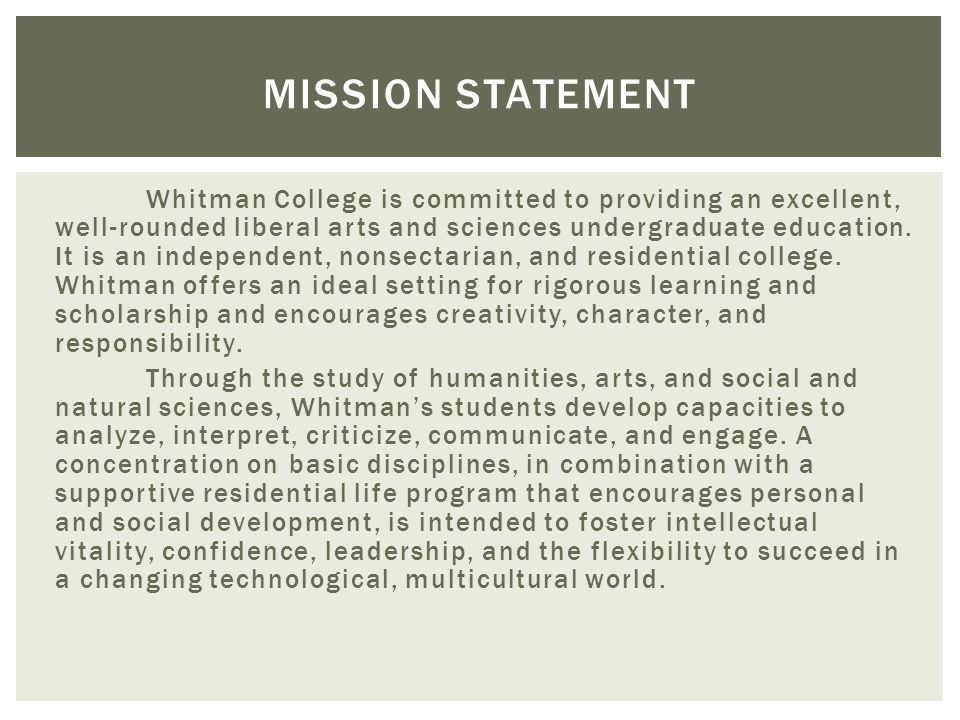Whitman College is committed to providing an excellent, well-rounded liberal arts and sciences undergraduate education.