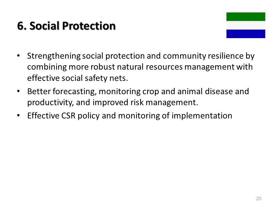 6. Social Protection Strengthening social protection and community resilience by combining more robust natural resources management with effective soc