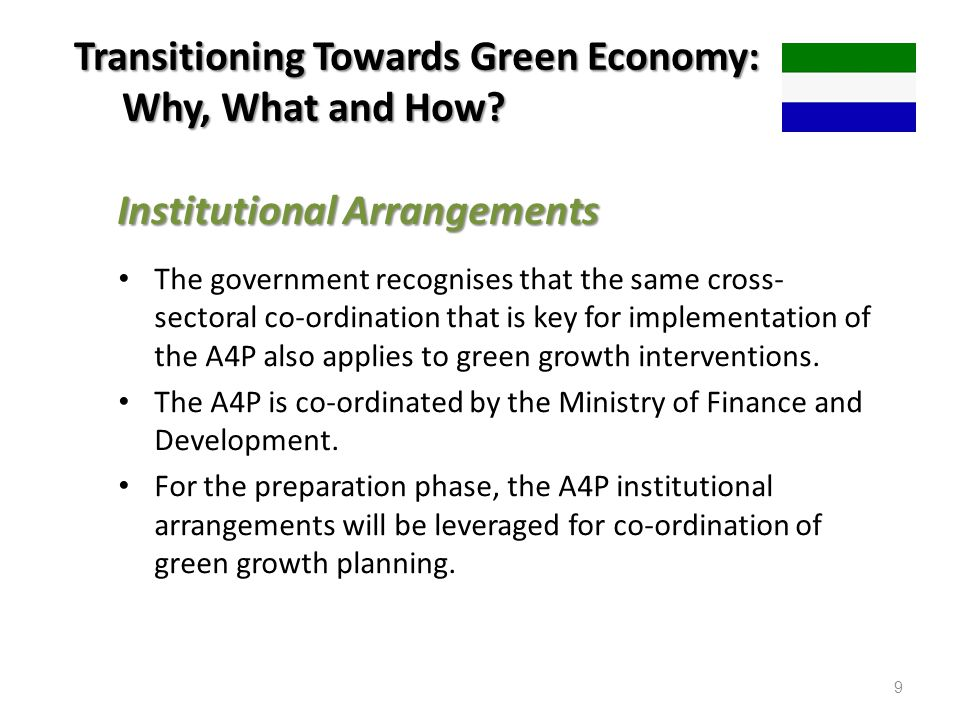 Institutional Arrangements The government recognises that the same cross- sectoral co-ordination that is key for implementation of the A4P also applie