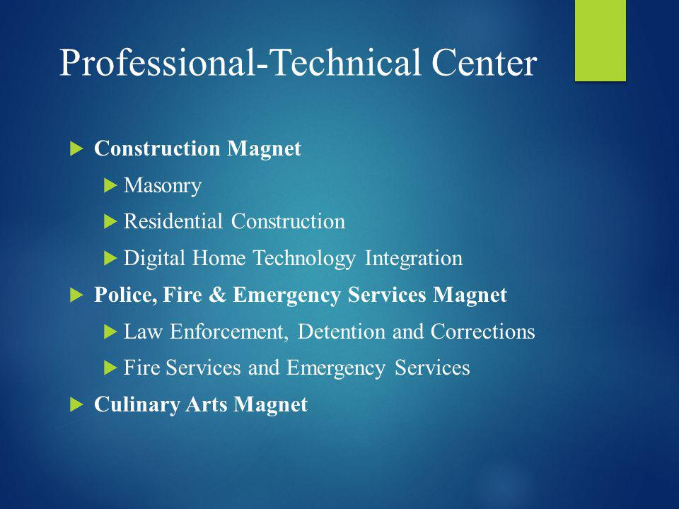 Professional-Technical Center Construction Magnet Masonry Residential Construction Digital Home Technology Integration Police, Fire & Emergency Servic