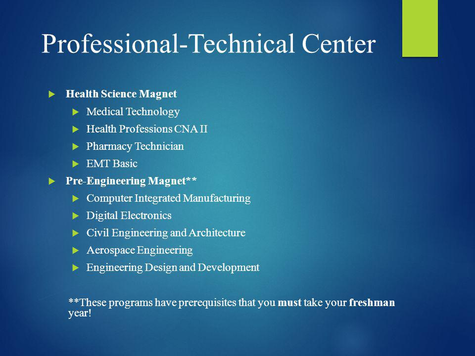 Professional-Technical Center Health Science Magnet Medical Technology Health Professions CNA II Pharmacy Technician EMT Basic Pre-Engineering Magnet*