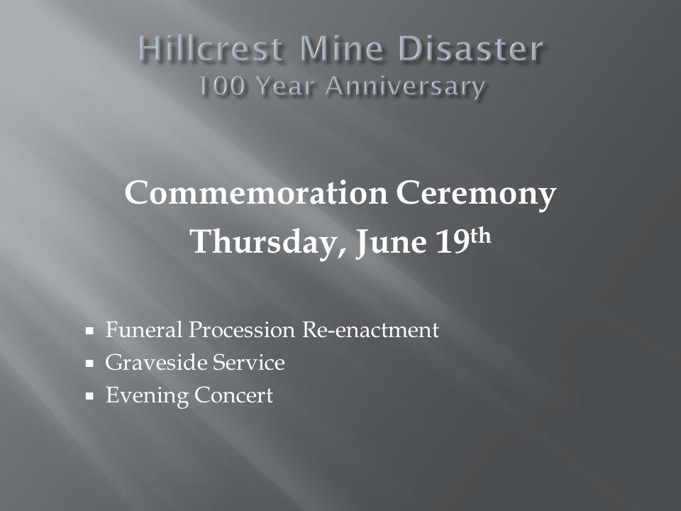 Commemoration Ceremony Thursday, June 19 th Funeral Procession Re-enactment Graveside Service Evening Concert