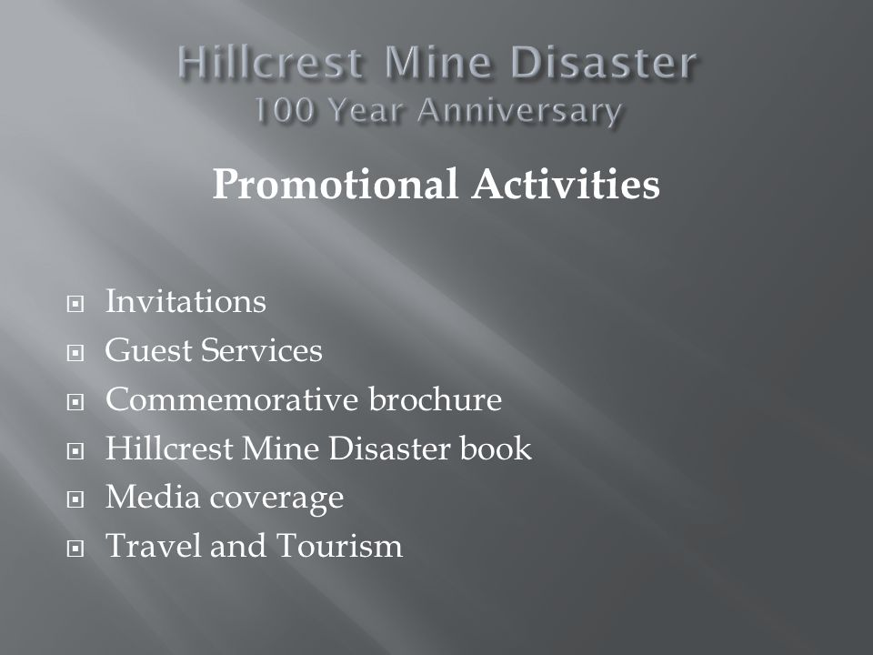 Promotional Activities Invitations Guest Services Commemorative brochure Hillcrest Mine Disaster book Media coverage Travel and Tourism