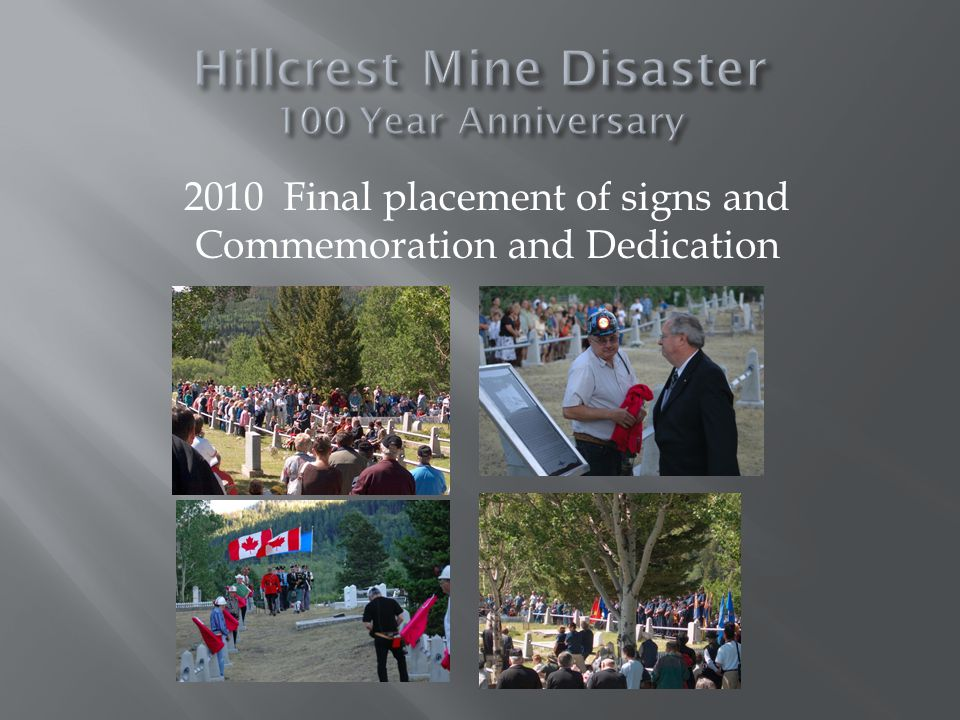 2010 Final placement of signs and Commemoration and Dedication