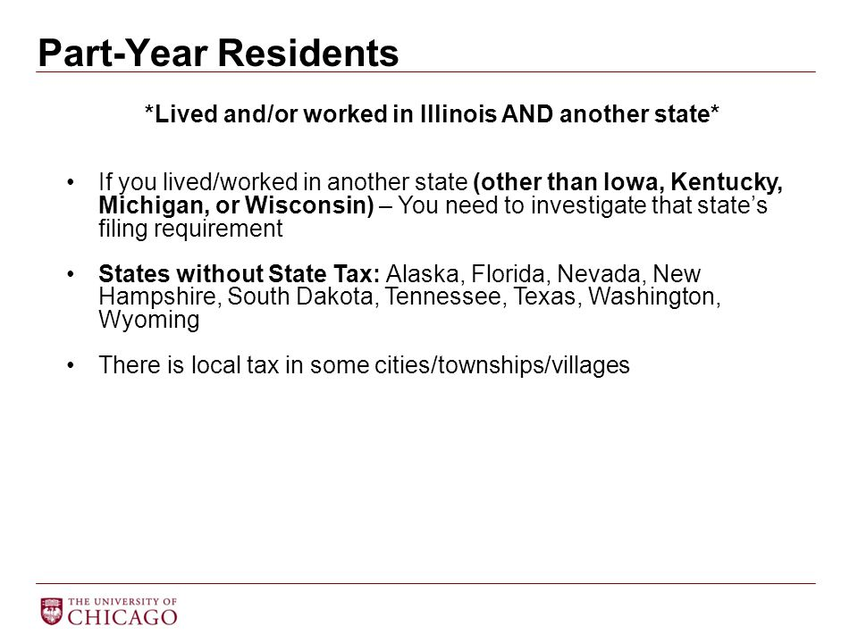 Part-Year Residents *Lived and/or worked in Illinois AND another state* If you lived/worked in another state (other than Iowa, Kentucky, Michigan, or
