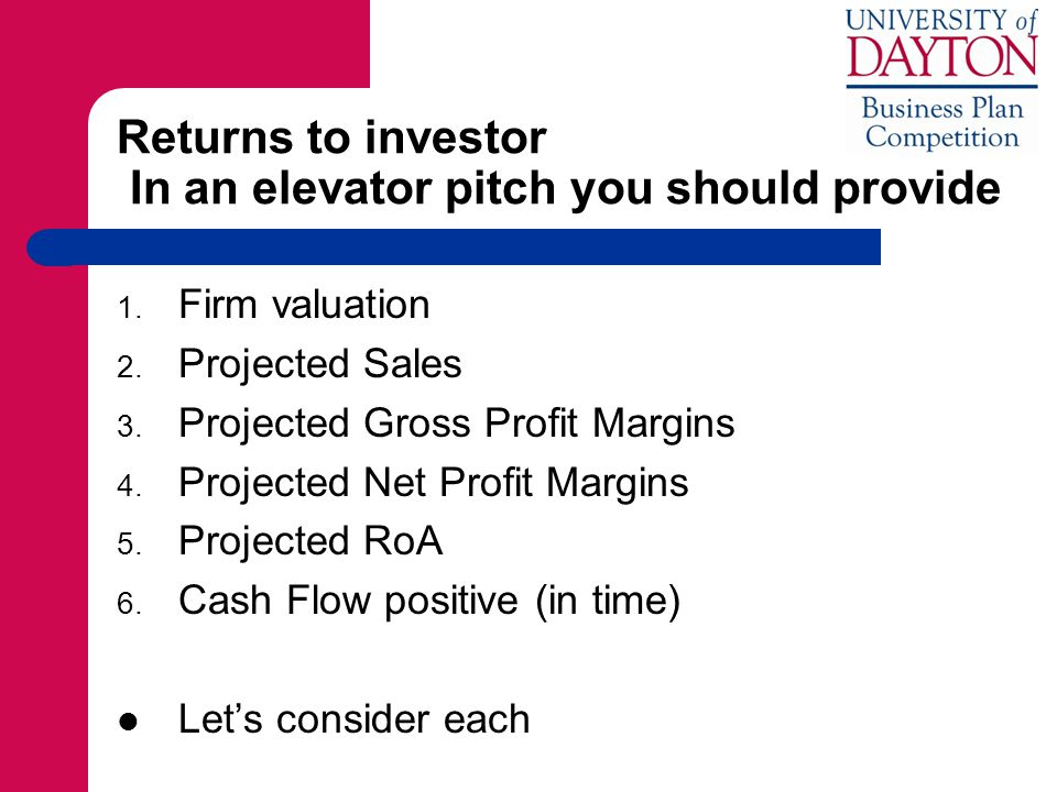 Returns to investor In an elevator pitch you should provide 1.