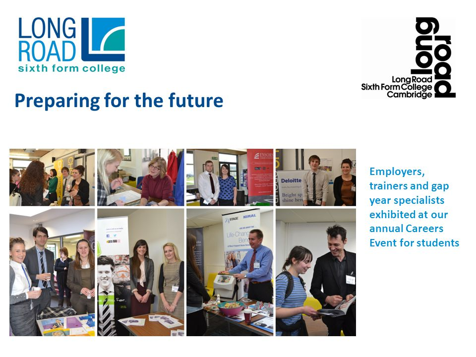 Employers, trainers and gap year specialists exhibited at our annual Careers Event for students Preparing for the future