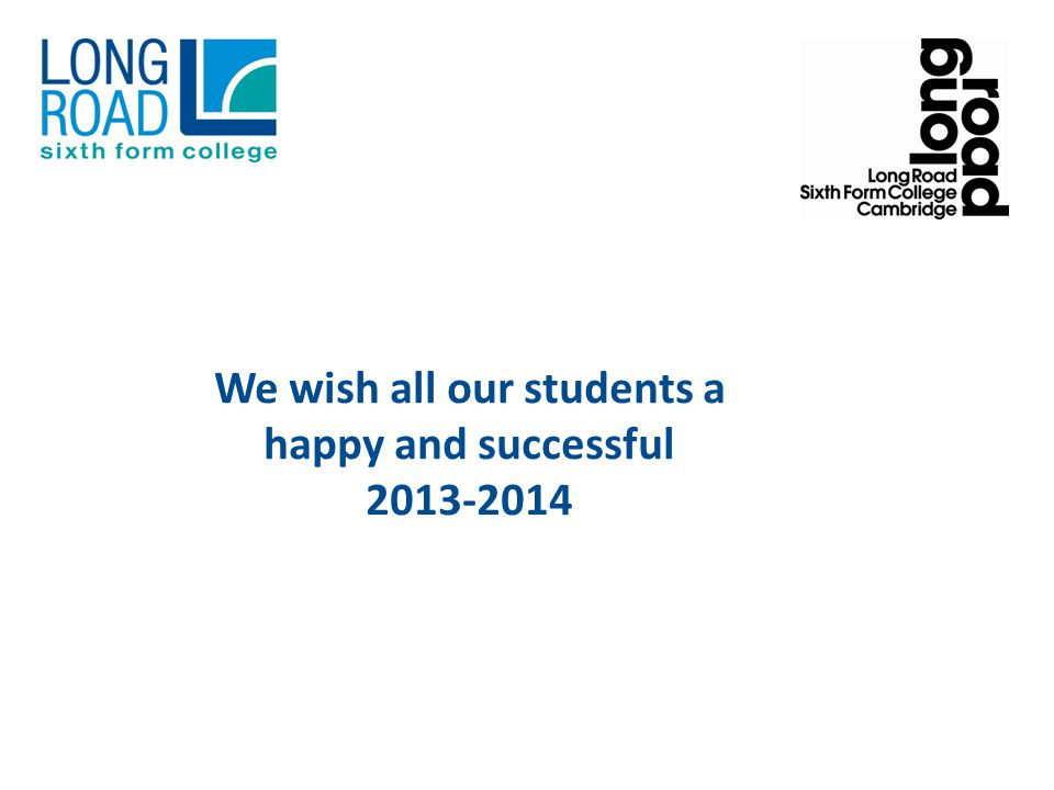 We wish all our students a happy and successful 2013-2014
